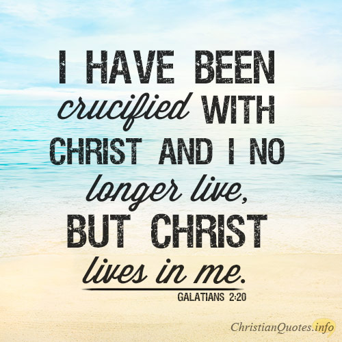 I-have-been-crucified-with-Christ-and-I-no-longer-live-but-Christ-lives-in-me.