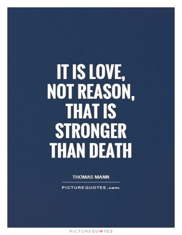 it-is-love-not-reason-that-is-stronger-than-death-quote-1