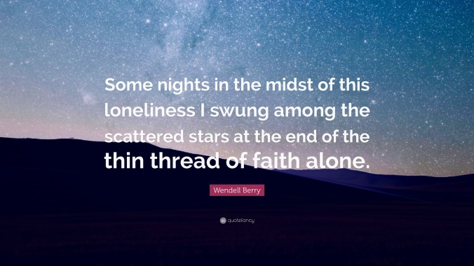 1863795-Wendell-Berry-Quote-Some-nights-in-the-midst-of-this-loneliness-I